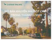 CATHAY PACIFIC MỞ BÁN KHUYẾN MÃI MỘT CHIỀU TỚI BẮC MỸ TRONG THÁNG 12/2020