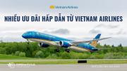 CẬP NHẬT NHIỀU ƯU ĐÃI HẤP DẪN TỪ VIETNAM AIRLINES
