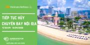 VIETNAM AIRLINES THÔNG BÁO HỦY CÁC CHUYẾN BAY NỘI ĐỊA GIAI ĐOẠN TỪ 03/04 ĐẾN 15/04/2020