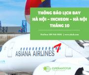ASIANA AIRLINES THÔNG BÁO LỊCH BAY HÀ NỘI - INCHEON - HÀ NỘI THÁNG 10