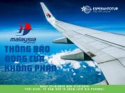 MAYLAYSIA AIRLINES THAY ĐỔI GIỜ BAY GIỮA HÀ NỘI - KUALALUMPUR DO SÂN BAY KUALALUMPUR ĐÓNG CỬA KHÔNG PHẬN