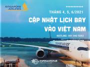 SINGAPORE AIRLINES CẬP NHẬT LỊCH BAY VÀO VIỆT NAM TRONG THÁNG 4, 5, 6/2021