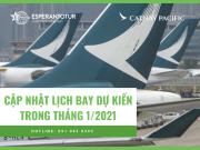 CẬP NHẬT LỊCH BAY DỰ KIẾN TRONG THÁNG 1/2021 CỦA CATHAY PACIFIC