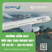 BAMBOO AIRWAYS HƯỚNG DẪN BAY NỘI ĐỊA GIAI ĐOẠN BAY TỪ 21/10 – 30/11/2021