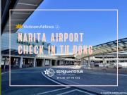 VIETNAM AIRLINES TRIỂN KHAI KIOSK CHECK - IN TẠI SÂN BAY NARITA