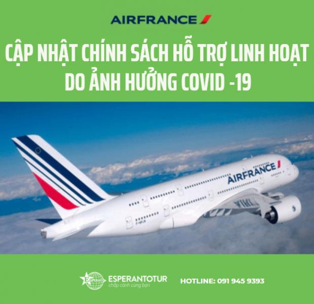CHÍNH SÁCH HỖ TRỢ LINH HOẠT CỦA AIR FRANCE/KLM DO ẢNH HƯỞNG CỦA COVID -19