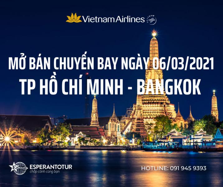 VIETNAM AIRLINES MỞ BÁN CHUYẾN BAY TP HỒ CHÍ MINH - BANGKOK NGÀY 06/03/2021