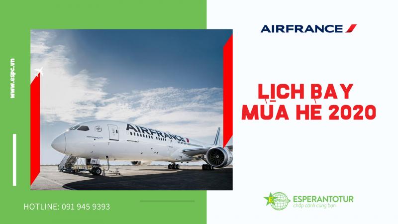 AIR FRANCE KLM KHAI THÁC TRỞ LẠI NHIỀU ĐIỂM ĐẾN TRONG LỊCH BAY MÙA HÈ 2020