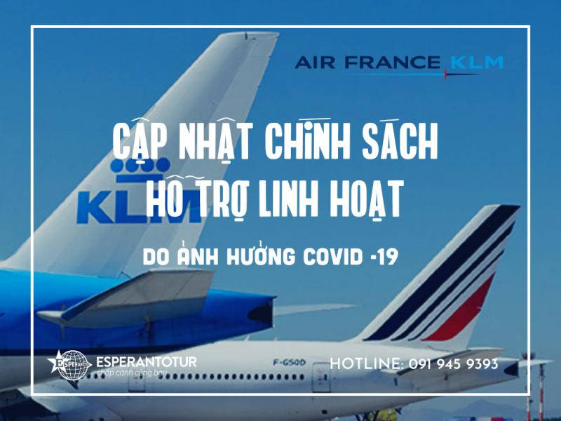 AIR FRANCE CẬP NHẬT CHÍNH SÁCH HỖ TRỢ LINH HOẠT CỦA AIR FRANCE KLM DO ẢNH HƯỞNG COVID -19