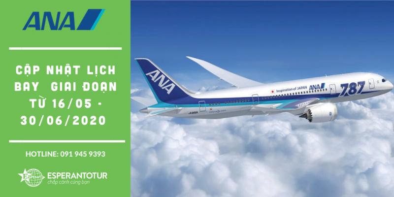 CẬP NHẬT LỊCH BAY CỦA ALL NIPPON AIRWAYS GIAI ĐOẠN TỪ 16/05 - 30/06/2020