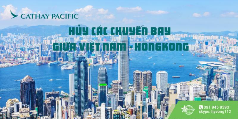 CATHAY PACIFIC HỦY CÁC CHUYẾN BAY GIỮA VIỆT NAM VÀ HONGKONG