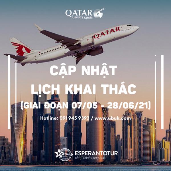 QATAR AIRWAYS CẬP NHẬT LỊCH KHAI THÁC (GIAI ĐOẠN 07/05 - 28/06/21)