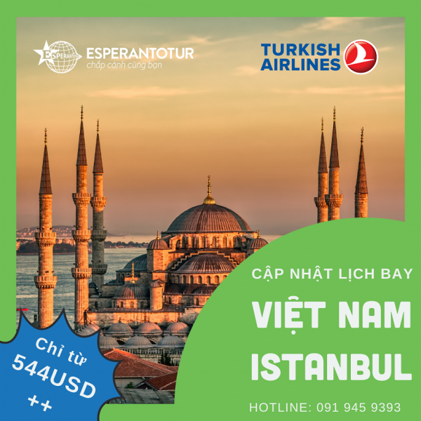 CHỈ TỪ 544USD++ BAY NGAY ISTANBUL CÙNG TURKISH AIRLINES