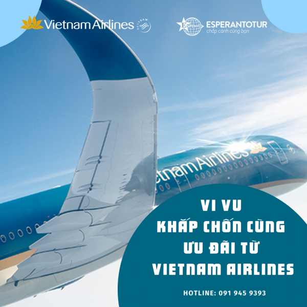 VI VU KHẮP CHỐN CÙNG ƯU ĐÃI TỪ VIETNAM AIRLINES