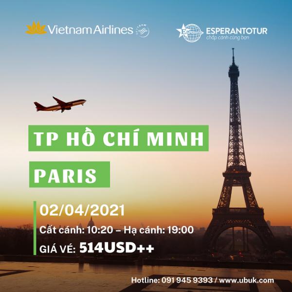 VNA MỞ BÁN CHUYẾN BAY TP. HỒ CHÍ MINH - PARIS 02/04/2021 - CHỈ TỪ 514USD++