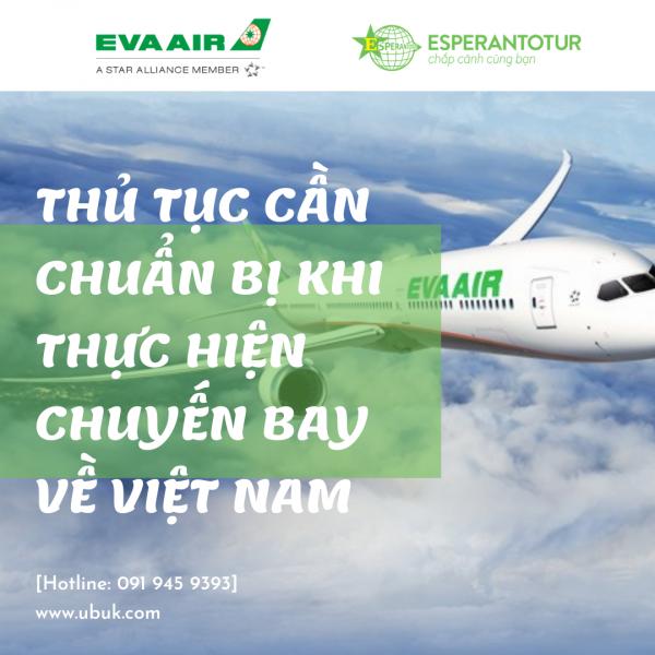EVA AIRWAYS THÔNG BÁO THỦ TỤC CẦN CHUẨN BỊ KHI THỰC HIỆN CHUYẾN BAY VỀ VIỆT NAM