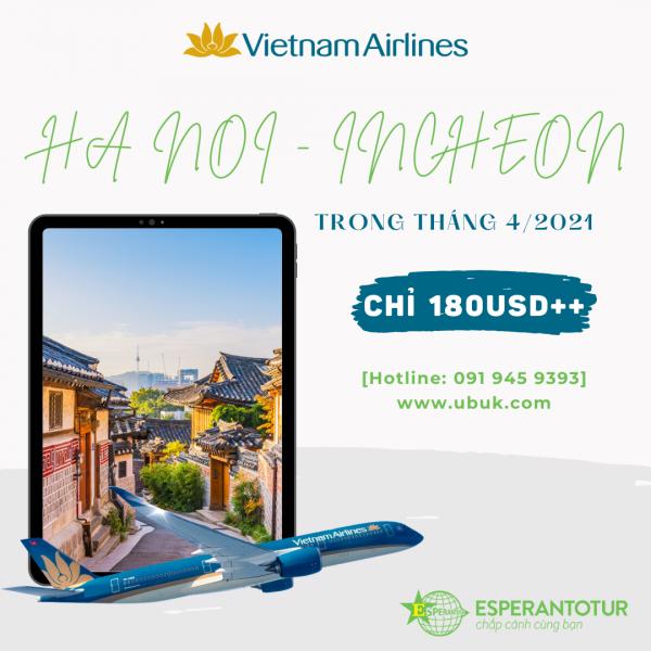 BAY HÀ NỘI - INCHEON CHỈ TỪ 180USD++ TRONG THÁNG 4 CÙNG VIETNAM AIRLINES