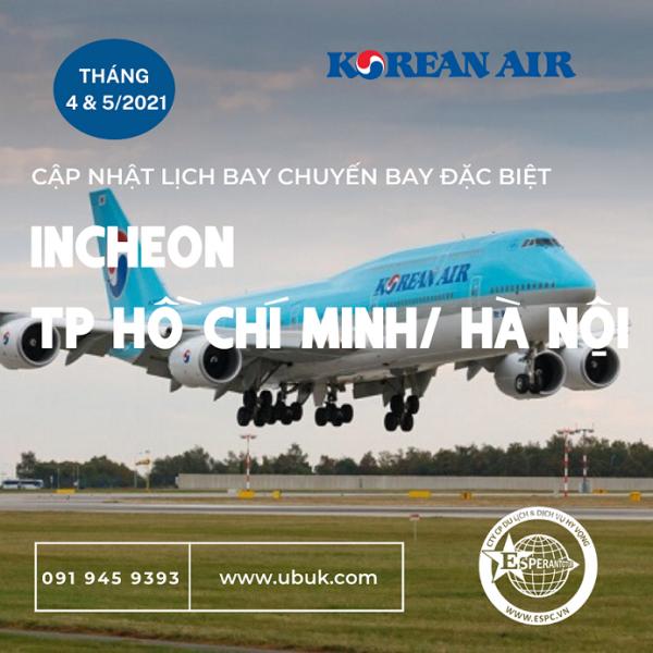 LỊCH BAY CHUYẾN BAY ĐẶC BIỆT INCHEON - TP HỒ CHÍ MINH/ HÀ NỘI THÁNG 4 & 5/2021