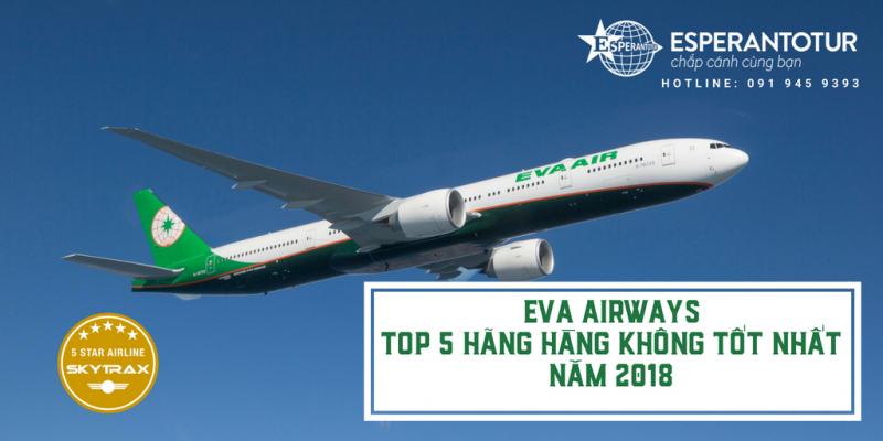 GIỚI THIỆU CHUNG VỀ EVA AIRWAYS - TOP 5 HÃNG HÀNG KHÔNG TỐT NHẤT THẾ GIỚI