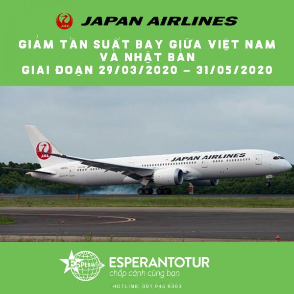 JAPAN AIRLINES GIẢM TẦN SUẤT CHUYẾN BAY  GIỮ VIỆT NAM VÀ NHẬT BẢN GIAI ĐOẠN TỪ 29/03 - 31/05/2020