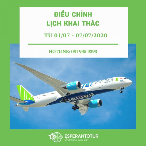 BAMBOO AIRWAYS ĐIỀU CHỈNH LỊCH KHAI THÁC TỪ 01/07/2020 ĐẾN HẾT 07/07/2020