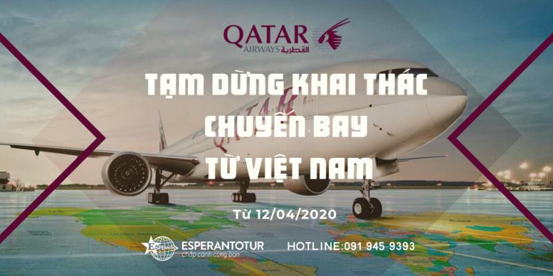 QATAR AIRWAYS TẠM DỪNG KHAI THÁC CHUYẾN BAY TỪ VIỆT NAM TỪ 12/04/2020
