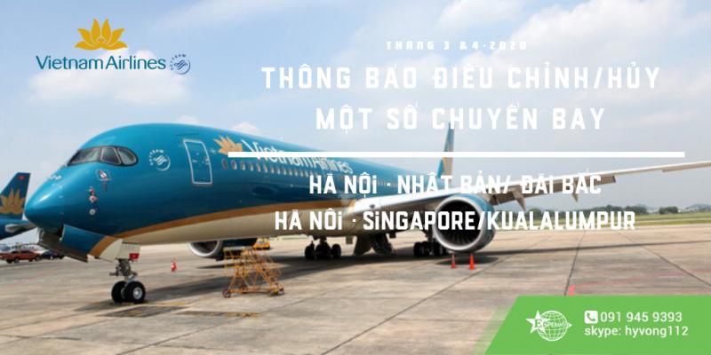 VIETNAM AIRLINES ĐIỀU CHỈNH/HỦY LỊCH KHAI THÁC GIỮA HÀ NỘI – NHẬT BẢN/ ĐÀI BẮC/SINGAPORE/ KUALALUMPUR TRONG THÁNG 3&4/2020