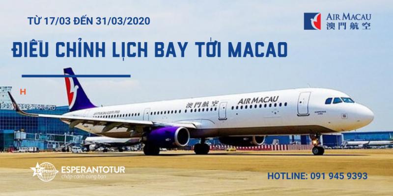 AIR MACAU ĐIỀU CHỈNH LỊCH BAY TỪ 17/03 ĐẾN 31/03/2020