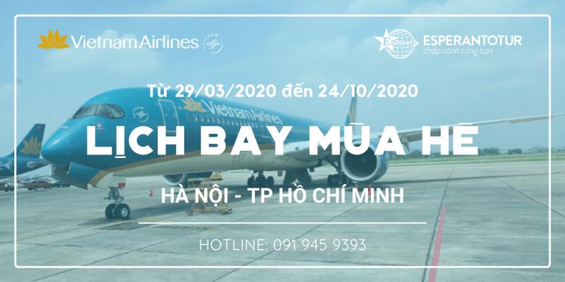 VIETNAM AIRLINES TRIỂN KHAI LỊCH BAY MÙA HÈ GIAI ĐOẠN TỪ 29/3/2020 ĐẾN 24/10/2020 CHO ĐƯỜNG BAY HÀ NỘI - TP HỒ CHÍ MINH