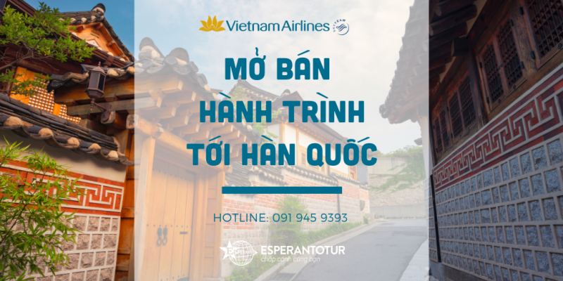VIETNAM AIRLINES MỞ BÁN HÀNH TRÌNH TỚI HÀN QUỐC