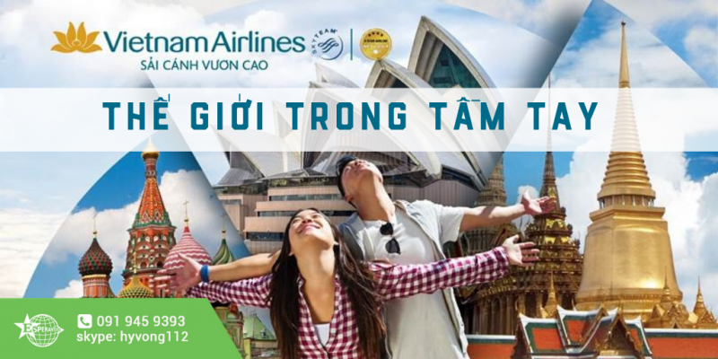 THẾ GIỚI TRONG TẦM TAY CÙNG VIETNAM AIRLINES