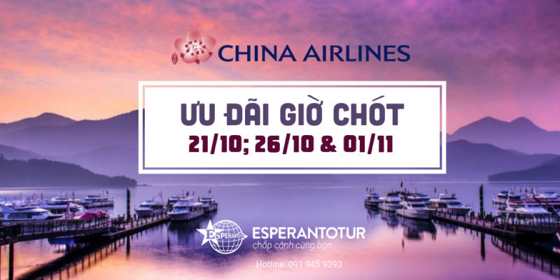 ƯU ĐÃI GIỜ CHÓT CỦA CHINA AIRLINES/ MANDARIN AIRLINES