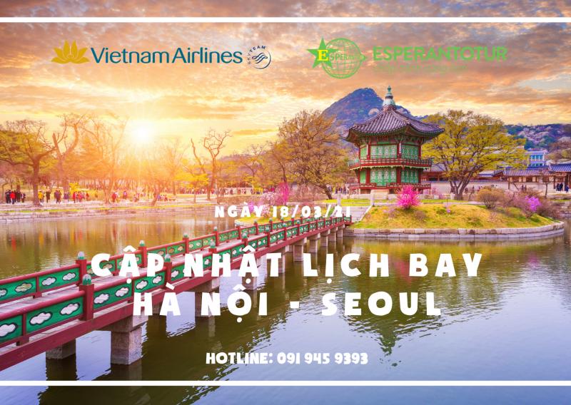 VIETNAM AIRLINES CẬP NHẬT LỊCH BAY HÀ NỘI - INCHEON 18/03/21