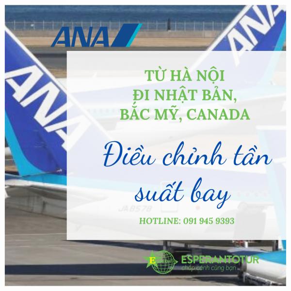 ALL NIPPON AIRWAYS ĐIỀU CHỈNH LỊCH BAY ĐI NHẬT BẢN, BẮC MỸ VÀ CANADA