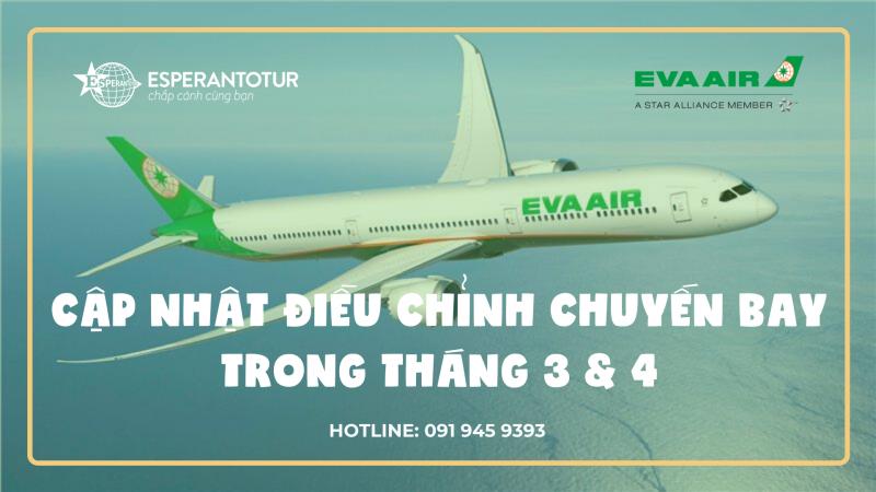 EVA AIRWAYS CẬP NHÂT ĐIỀU CHỈNH CHUYẾN BAY TRONG THÁNG 3 & 4