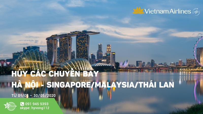 VIETNAM AIRLINES HỦY CHUYẾNBAY TỪHÀ NỘI – SINGAPORE/ MALAYSIA/ THÁI LANTHÁNG 5/2020