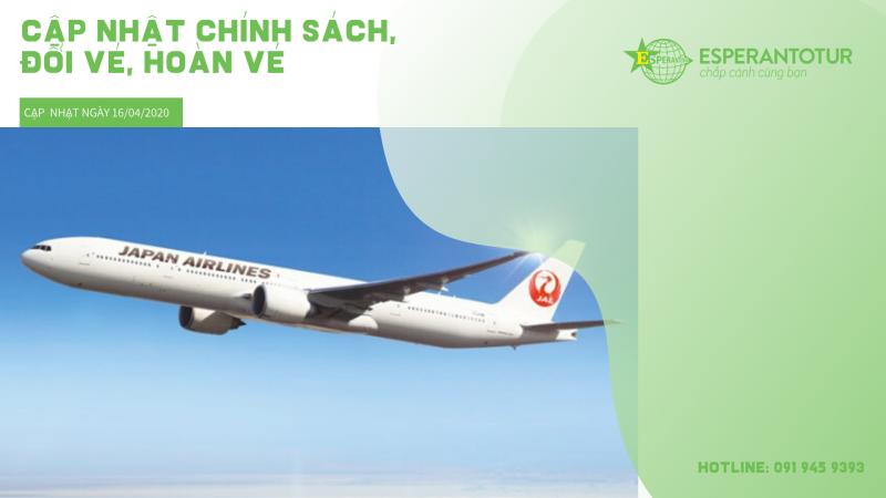 JAPAN AIRLINES CẬP NHẬT CHÍNH SÁCH ĐỔI VÉ, HOÀN VÉ DO ẢNH HƯỞNG CỦA COVID – 19