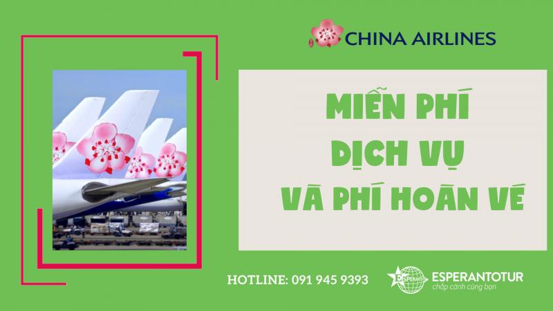 CHINA AIRLINE MIỄN PHÍ DỊCH VỤ VÀ PHÍ HOÀN VÉ CHO CÁC VÉ BỊ ẢNH HƯỞNG DỊCH COVID -19