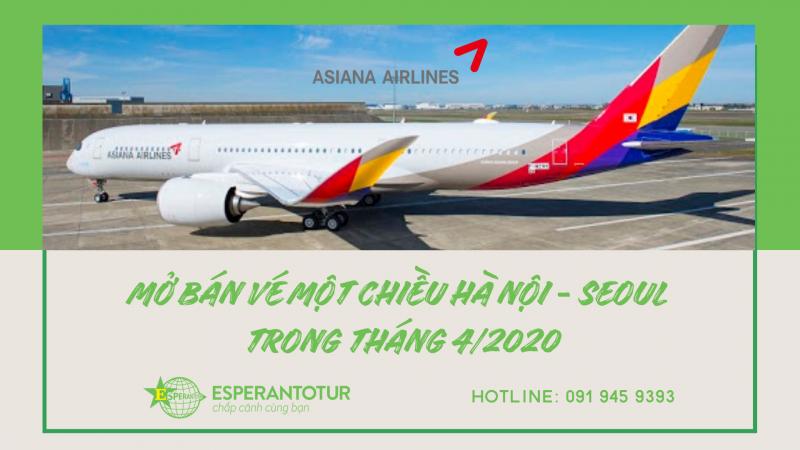 ASIANA AIRLINES CẬP NHẬT CÁC CHUYẾN BAY MỘT CHIỀU TỪ HÀ NỘI ĐẾN SEOUL TRONG THÁNG 4/2020