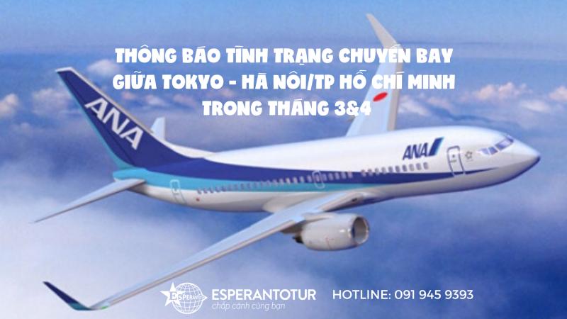 ALL NIPPON AIRWAYS THÔNG BÁO CẬP NHẬT TÌNH TRẠNG CHUYẾN BAY TOKYO – HÀ NÔI/ TP HỒ CHÍ MINH TRONG THÁNG 3 VÀ 4/2020