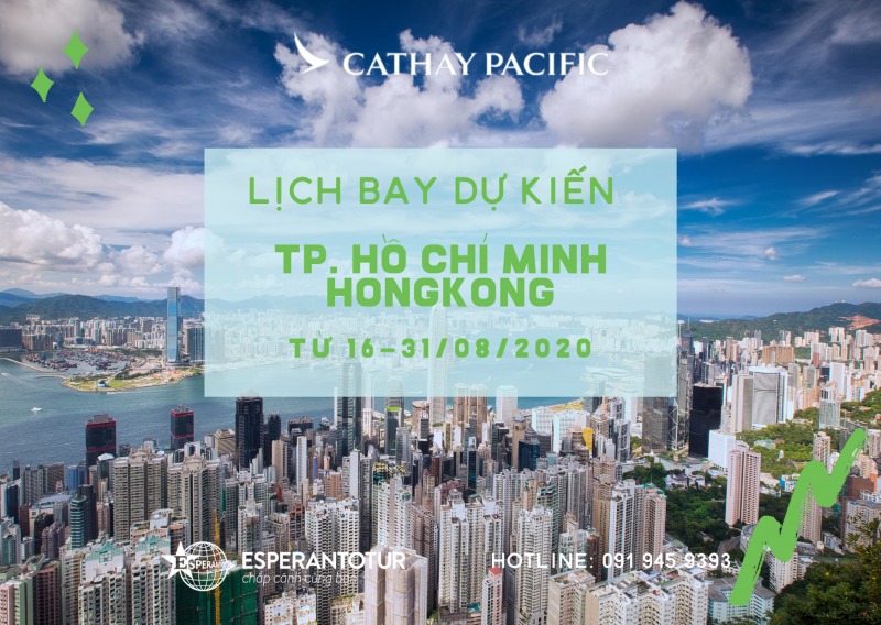 CATHAY PACIFIC THÔNG BÁO LỊCH BAY DỰ KIẾN TỪ TP. HỒ CHÍ MINH TRONG GIAI ĐOẠN TỪ 16-31/08/2020