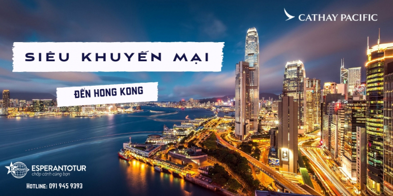 CATHAY PACIFIC MỞ BÁN SIÊU KHUYẾN MẠI ĐẾN HONGKONG