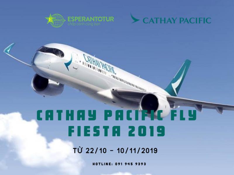 FLY FIESTA 2019 – KHUYẾN MẠI LỚN NHẤT TRONG NĂM CỦA CATHAY PACIFIC
