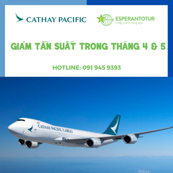 CATHAY PACIFIC GIẢM TẦN SUẤT BAY TRONG THÁNG 4 & 5/2020