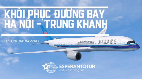 CHINA SOUTHERN AIRLINES KHAI THÁC LẠI ĐƯỜNG BAY HÀ NỘI - TRÙNG KHÁNH