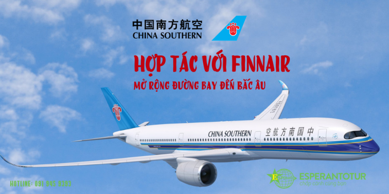 CHINA SOUTHERN AIRLINES HỢP TÁC  VỚI FINNAIR MỞ RỘNG MẠNG LƯỚI TUYẾN ĐƯỜNG BAY ĐẾN BẮC ÂU