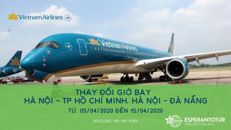 VIETNAM AIRLINES THAY  ĐỔI GIỜ BAY CHUYÊN  HÀ NỘI – TP.HỒ CHÍ MINH, HÀ NỘI – ĐÀ NẴNG GIAI ĐOẠN TỪ 05 ĐẾN 15/04/2020