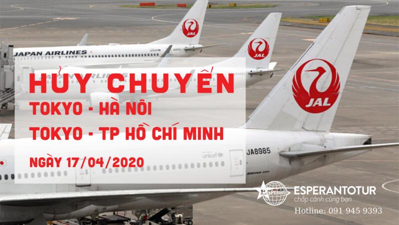 JAPAN AIRLINES HỦY CÁC CHUYẾN BAY TOKYO – HÀ NỘI/ TP HỒ CHÍ MINH NGÀY 17/04
