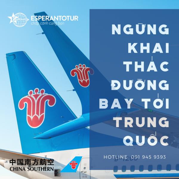 CHINA SOUTHERN AIRLINES THÔNG BÁO TẠM NGƯNG KHAI THÁC CHUYẾN BAY GIỮA VIỆT NAM – TRUNG QUỐC