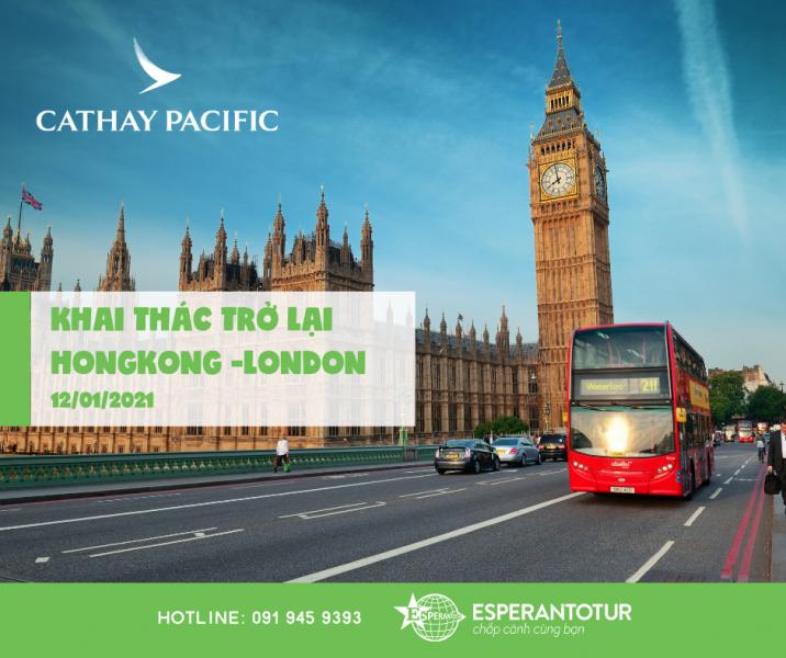 CATHAY PACIFIC MỞ LẠI CÁC CHUYẾN BAY HONGKONG - LONDON